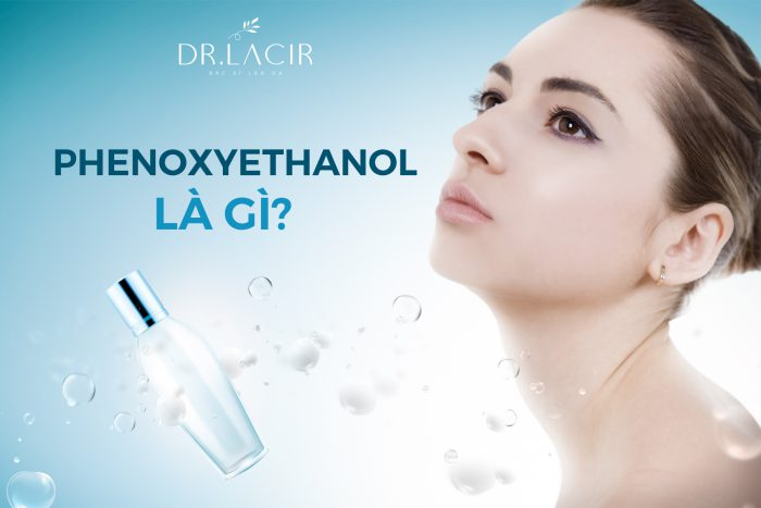 Phenoxyethanol là gì