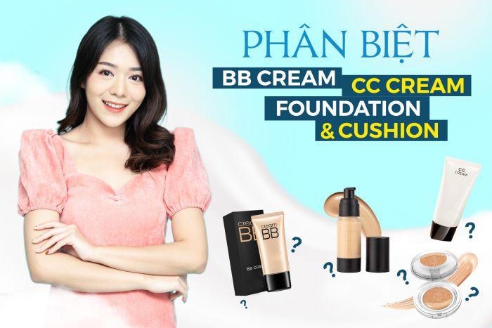 phân biệt bb cream, cc cream, foundation và cushion